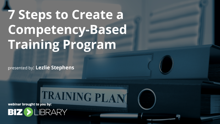 7 Steps to Create a Competency-Based Training Program