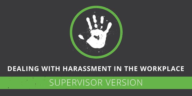 Harassment Supervisor Responsibilities