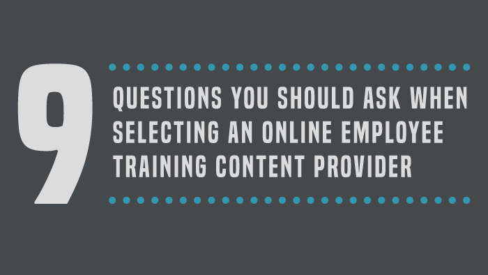 9 Questions You Should Ask Your Employee Training Provider