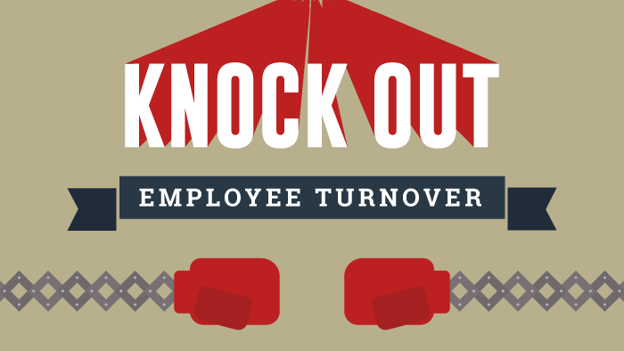 Knock Out Employee Turnover