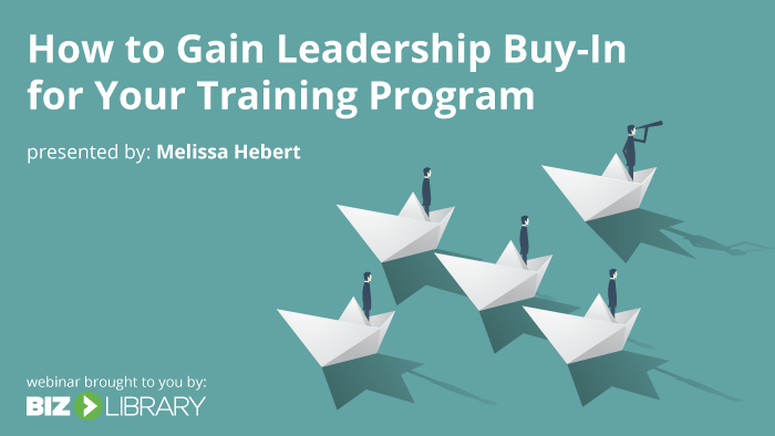 How to Gain Leadership Buy-In for Your Training Program