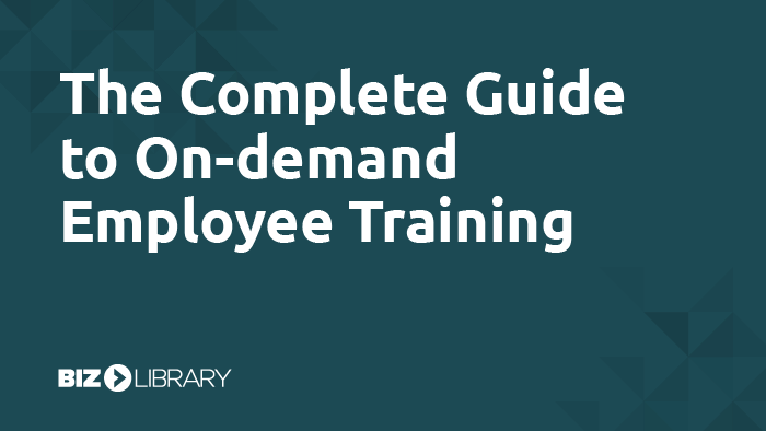 The Complete Guide to On-demand Employee Training