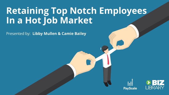Retaining Top Notch Employees In a Hot Job Market