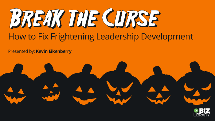 Break the Curse: How to Fix Frightening Leadership Development