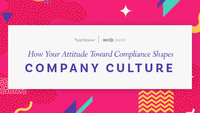 How Your Attitude Toward Compliance Shapes Company Culture