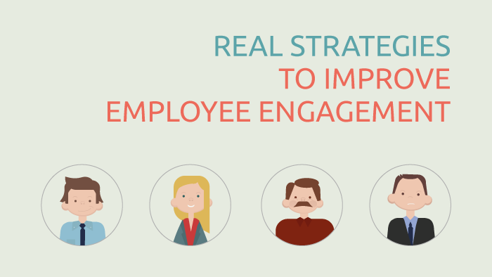 Real Strategies to Improve Employee Engagement