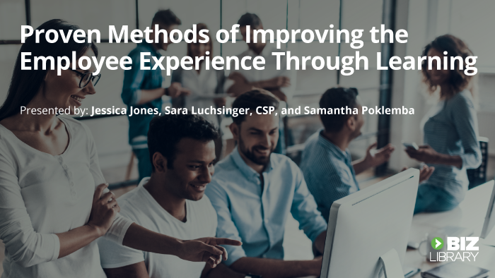 Proven Methods of Improving the Employee Experience Through Learning