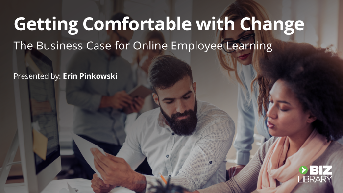 Getting Comfortable with Change: The Business Case for Online Employee Learning