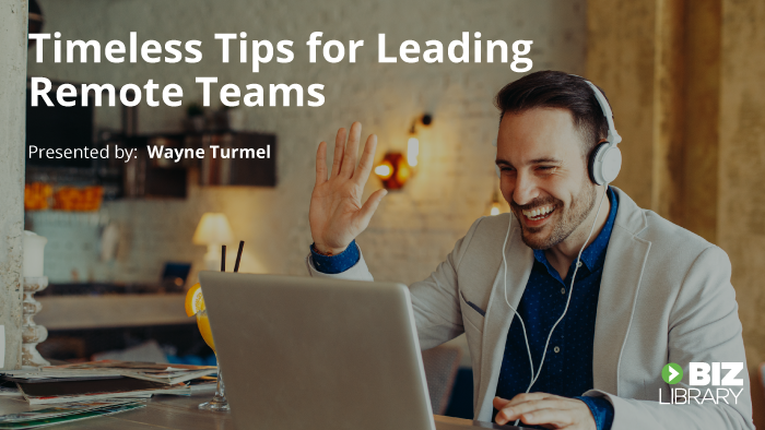 3 Timeless Tips for Leading Remote Teams