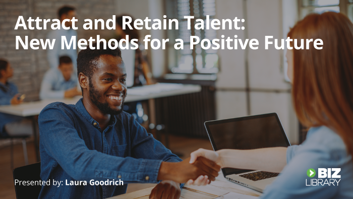 Attract and Retain Talent: New Methods for a Positive Future