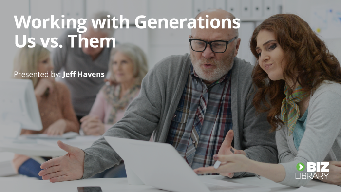 Working with Generations: Us vs. Them!