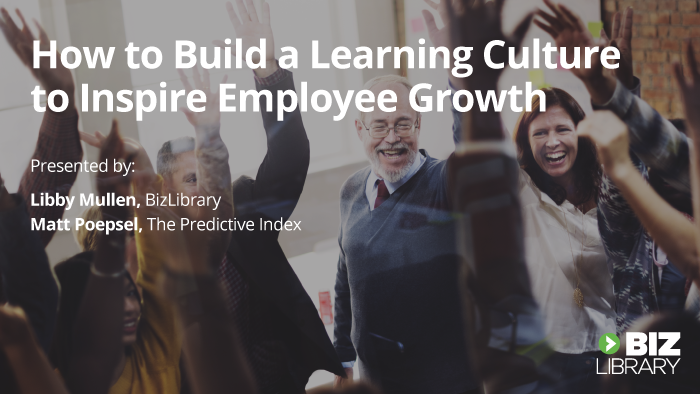 How to Build a Learning Culture to Inspire Employee Growth