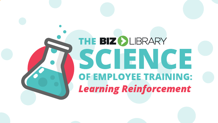 The Science of Employee Training: Learning Reinforcement