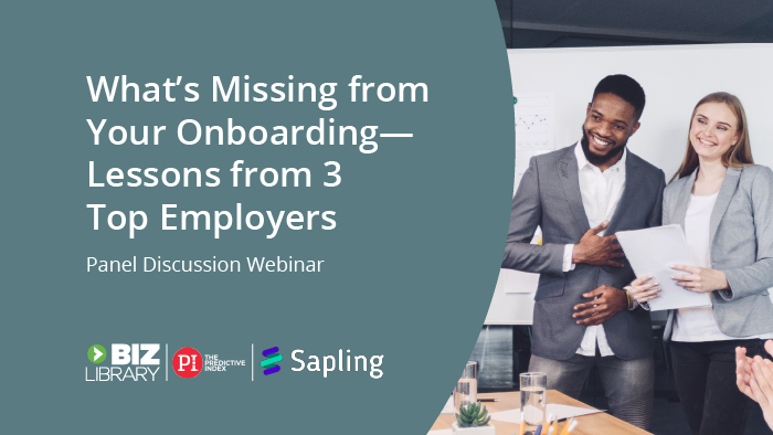 What's Missing from Your Onboarding – Lessons from 3 Top Employers