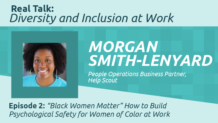 """""""Black Women Matter"""" How to Build Psychological Safety for Women of Color at Work"""
