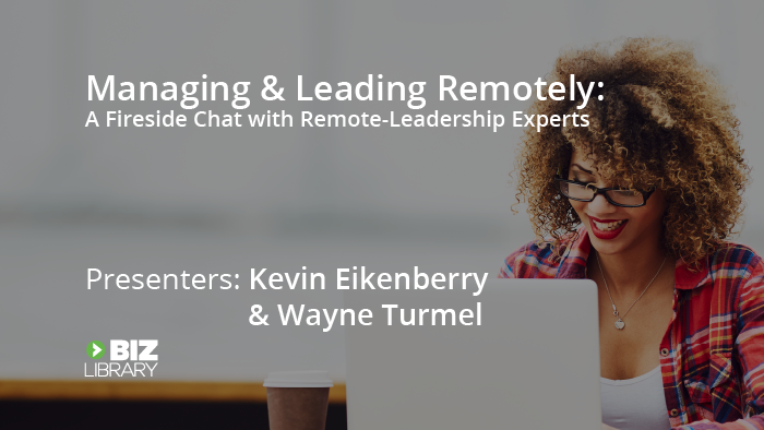 Managing & Leading Remotely: A Fireside Chat with Remote-Leadership Experts