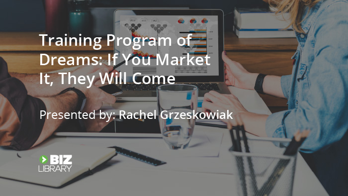 Training Program of Dreams: If You Market It, They Will Come