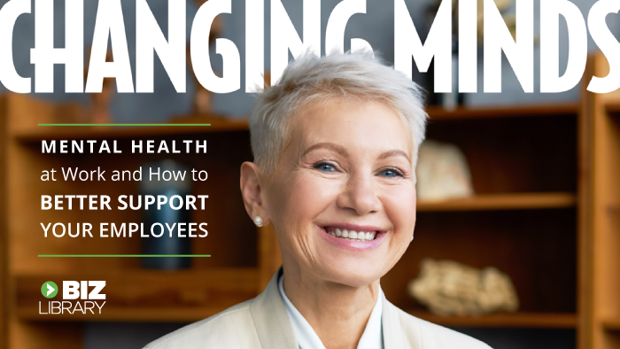 Changing Minds: Mental Health at Work and How to Better Support Your Employees