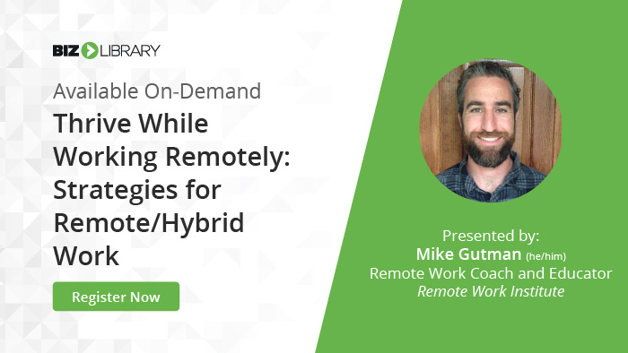 Thrive While Working Remotely: Strategies for Remote/Hybrid Work